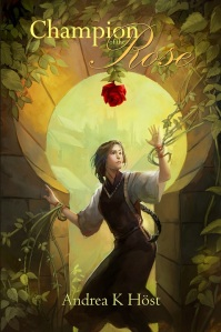 Champion of the Rose by Andrea K Host