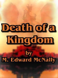 Death of a Kingdom by M Edward McNally