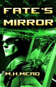 Fate's Mirror by M. H. Mead