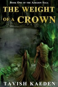 The Weight of a Crown by Tavish Kaeden